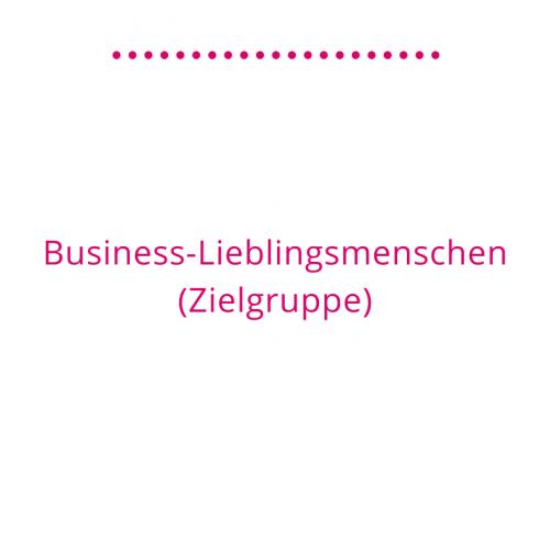 Business-Lieblingsmenschen Zielgruppe