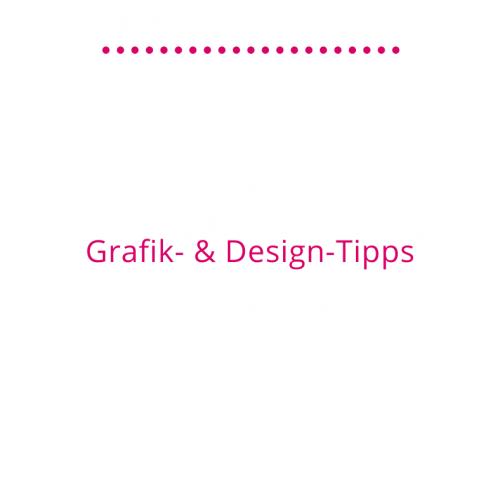 Grafik- & Design-Tipps